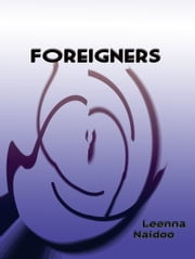 Foreigners ebook by Leenna Naidoo
