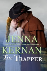 The Trapper - Trail Blazers Western Historical Romance ebook by Jenna Kernan