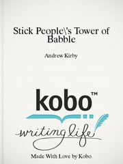 Stick People's Tower of Babble ebook by Andrew Kirby