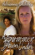 A Summer Down Under ebook by Adrianna Blakeley