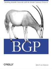 BGP - Building Reliable Networks with the Border Gateway Protocol ebook by Iljitsch van Beijnum