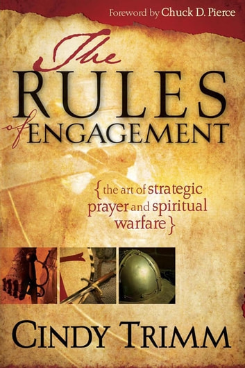Rules Of Engagement - The art of strategic prayer and spiritual warfare ebook by Cindy Trimm
