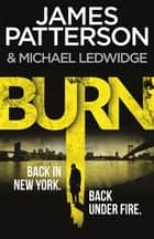 Burn - (Michael Bennett 7) ebook by James Patterson