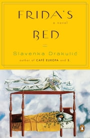 Frida's Bed ebook by Slavenka Drakulic,Christina Pribichevich-Zoric