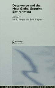 Deterrence and the New Global Security Environment ebook by Ian R. Kenyon,John Simpson