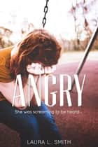 Angry ebook by Laura L. Smith