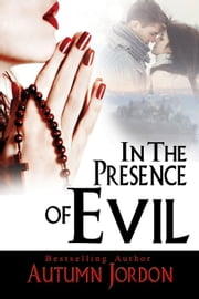 In The Presence of Evil ebook by Autumn Jordon