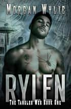 Rylen ebook by Morgan Wylie