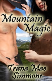 Mountain Magic ebook by Trana Mae Simmons