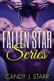 Fallen Star Series - Fallen Star ebook by Candy J Starr