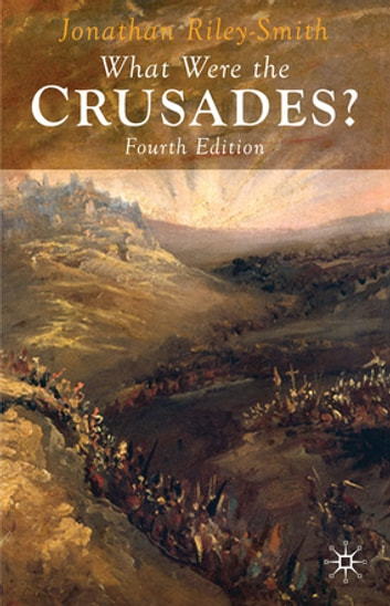What Were the Crusades? ebook by Jonathan Riley-Smith