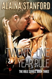 Twenty-one Year Rule ebook by Alaina Stanford