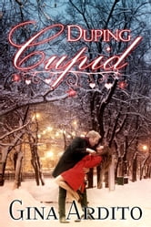 Duping Cupid - (A Valentine's Day Short Story) ebook by Gina Ardito