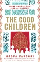 The Good Children ebook by Roopa Farooki