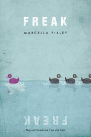 Freak ebook by Marcella Pixley