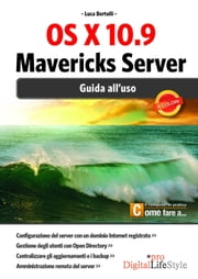 OS X 10.9 Mavericks Server - Guida all'uso ebook by Luca Bertolli