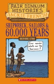 Shipwreck, Sailors & 60,000 Years - Pre-1788 ebook by Jackie French