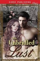 An Unbridled Lust ebook by Brenda Williamson