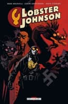 Lobster Johnson T01 - Le Prométhée de fer eBook by Mike Mignola, Jason Armstrong