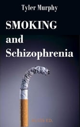 Smoking and Schizophrenia ebook by Tyler Murphy