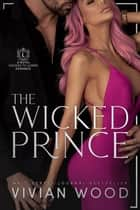 The Wicked Prince ebook by Vivian Wood