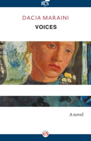 Voices - A Novel ebook by Dacia Maraini