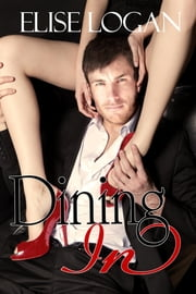Dining In ebook by Elise Logan