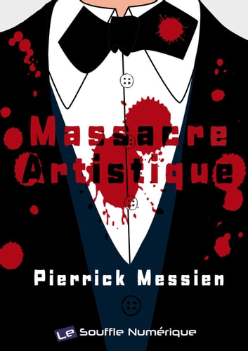 Massacre Artistique eBook by Pierrick MESSIEN