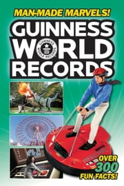 Guinness World Records: Man-Made Marvels! ebook by Donald Lemke
