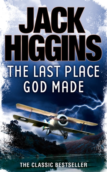The Last Place God Made ebook by Jack Higgins