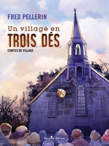 Un village en trois dés ebook by Fred Pellerin
