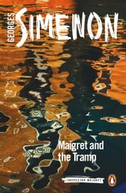 Maigret and the Tramp ebook by Georges Simenon