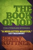 The Book of Iod ebook by Henry Kuttner