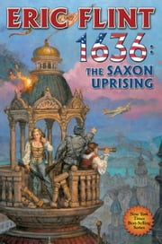 1636: The Saxon Uprising ebook by Eric Flint
