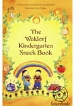 The Waldorf Kindergarten Snack Book