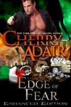 Edge of Fear Enhanced ebook door Cherry Adair