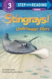Stingrays! Underwater Fliers ebook by Carole Gerber,Isidre Mones
