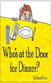 Who's at the Door for Dinner? ebook by Daniel Errico