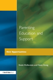 Parenting Education and Support - New Opportunities ebook by Sheila Wolfendale,Hetty Einzig