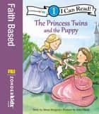 The Princess Twins and the Puppy - Level 1 ebook by Mona Hodgson, Julie Olson