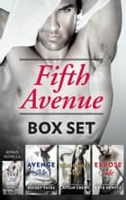 Fifth Avenue Collection/Take Me/Avenge Me/Scandalise Me/Expose Me ebook by