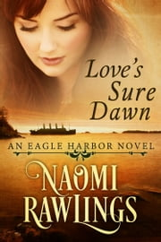Love's Sure Dawn - Historical Christian Romance ebook by Naomi Rawlings