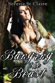 Banging the Beast ebook by Serena St Claire
