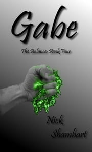 Gabe - The Balance Book Four ebook by Nick Shamhart