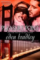 Pleasure Point ebook by Eden Bradley
