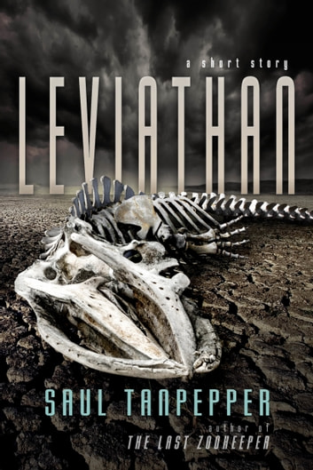 Leviathan - A Story About the End of the World ebook by Saul Tanpepper