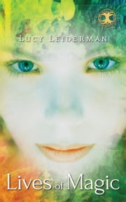Lives of Magic ebook by Lucy Leiderman