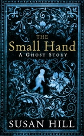 The Small Hand ebook by Susan Hill