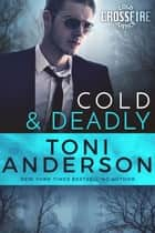 Cold & Deadly 電子書 by Toni Anderson