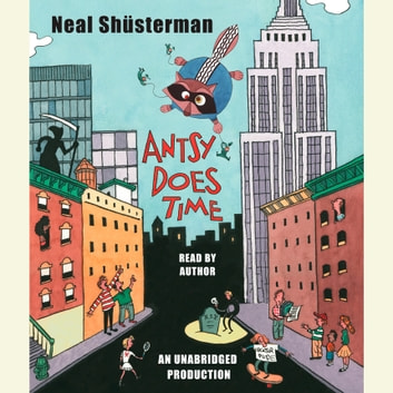 Antsy Does Time audiobook by Neal Shusterman
